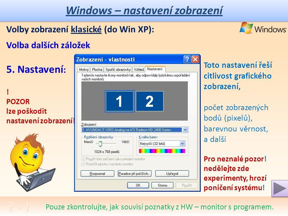 Windows – nastavení zobrazení Volby zobrazení klasické (do Win XP): Volba dalších záložek 4.