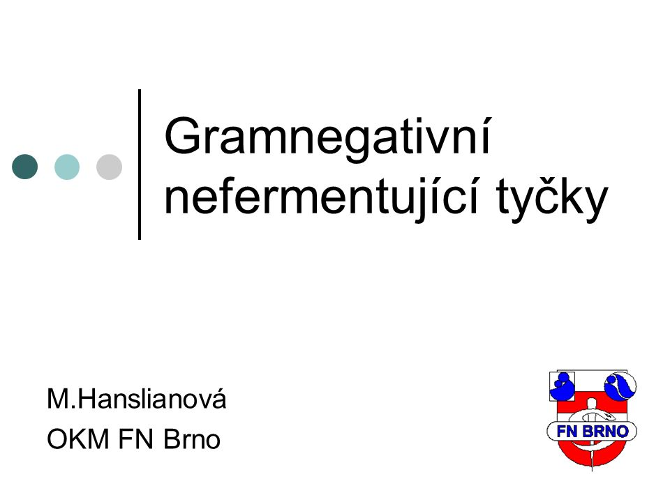 3) Stenotrophomonas Gramnegativní tyčinka, pohyblivá, aerobní, oxidáza negativní (opožděná) Čeleď Pseudomonadaceae Stenotrophomonas maltophilia Pseudomonas- Xanthomonas- Stenotrophomonas Přirozená rezistence k meropenemu