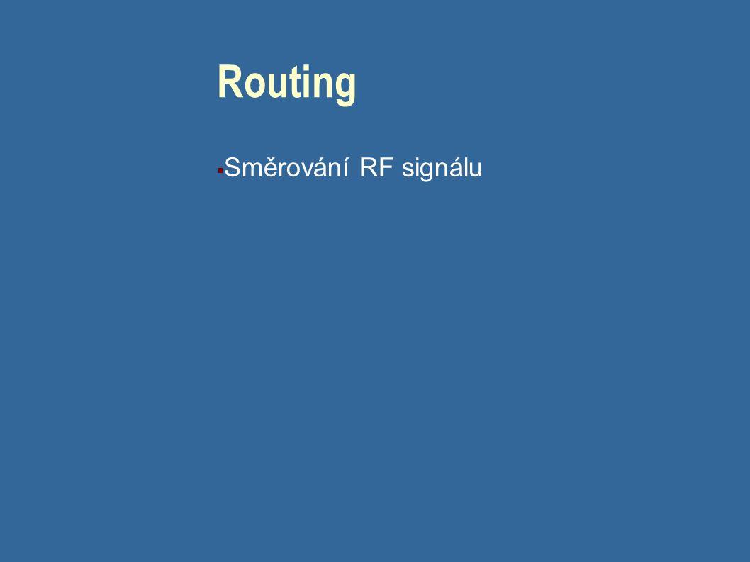 Routing  Směrování RF signálu