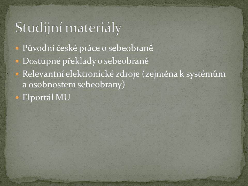 Původní české práce o sebeobraně Dostupné překlady o sebeobraně Relevantní elektronické zdroje (zejména k systémům a osobnostem sebeobrany) Elportál MU