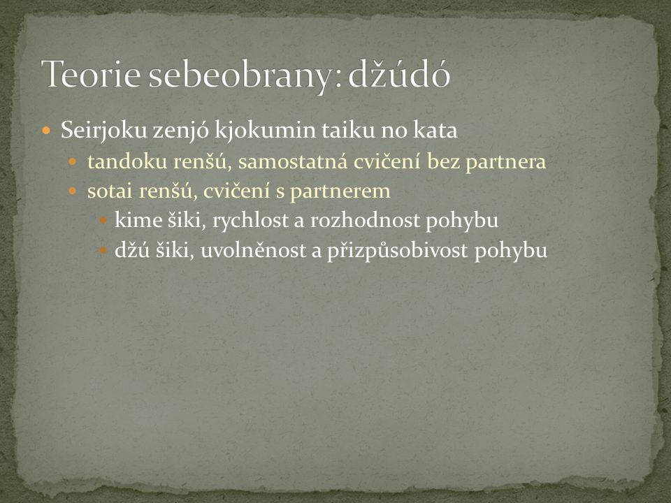 Seirjoku zenjó kjokumin taiku no kata tandoku renšú, samostatná cvičení bez partnera sotai renšú, cvičení s partnerem kime šiki, rychlost a rozhodnost pohybu džú šiki, uvolněnost a přizpůsobivost pohybu