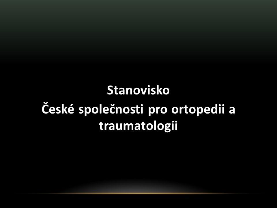 Stanovisko České společnosti pro ortopedii a traumatologii