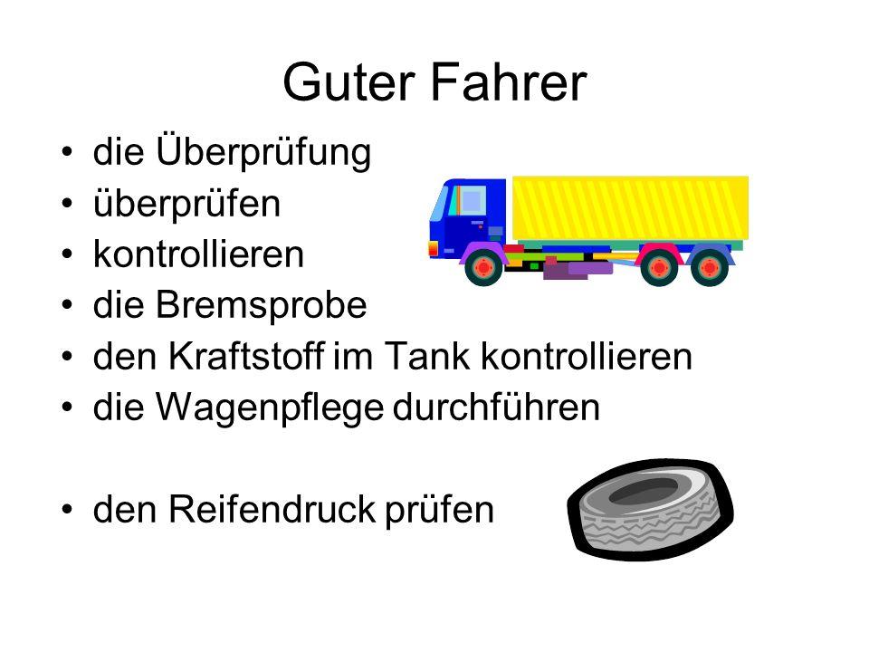 Guter Fahrer die Überprüfung überprüfen kontrollieren die Bremsprobe den Kraftstoff im Tank kontrollieren die Wagenpflege durchführen den Reifendruck prüfen