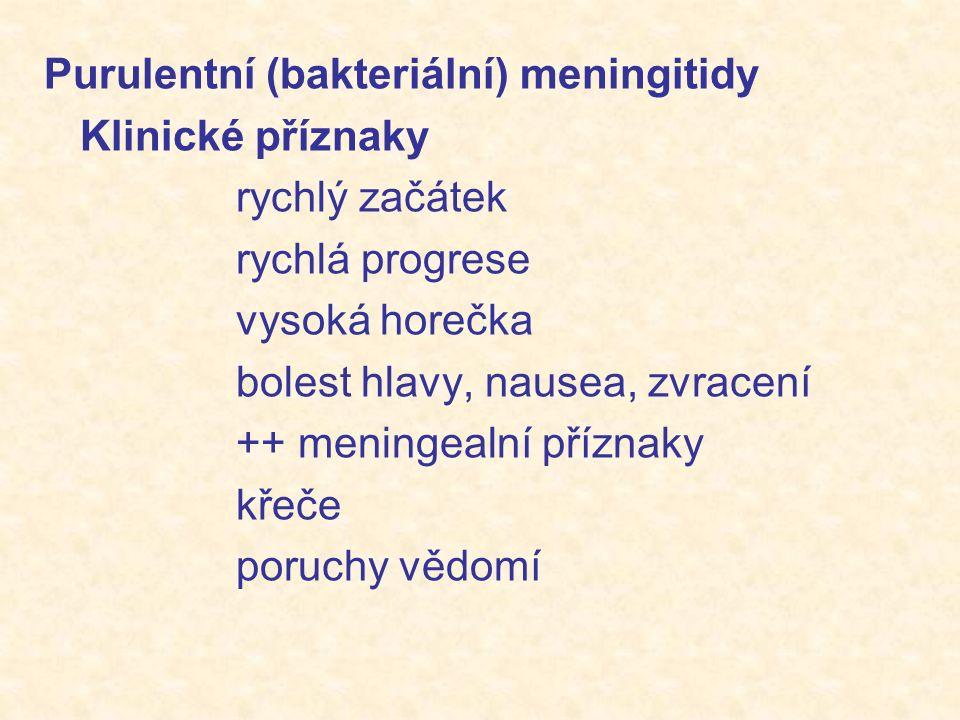 novorozenců Bakteriální menignitidy novorozenců Perinatalní infekce od matky Nedonošenci 10x častější výskyt Časté komplikace/následky (poruchy sluchu, hydrocefalus, psychomotorická retardace) klinické příznaky netypické: hypotermie nebo hypertermie letargie nebo podrážděnost meningeální příznaky mohou chybět fontanela vyklenutá nebo zapadlá leukocytosa nebo leukopenie věk Str.