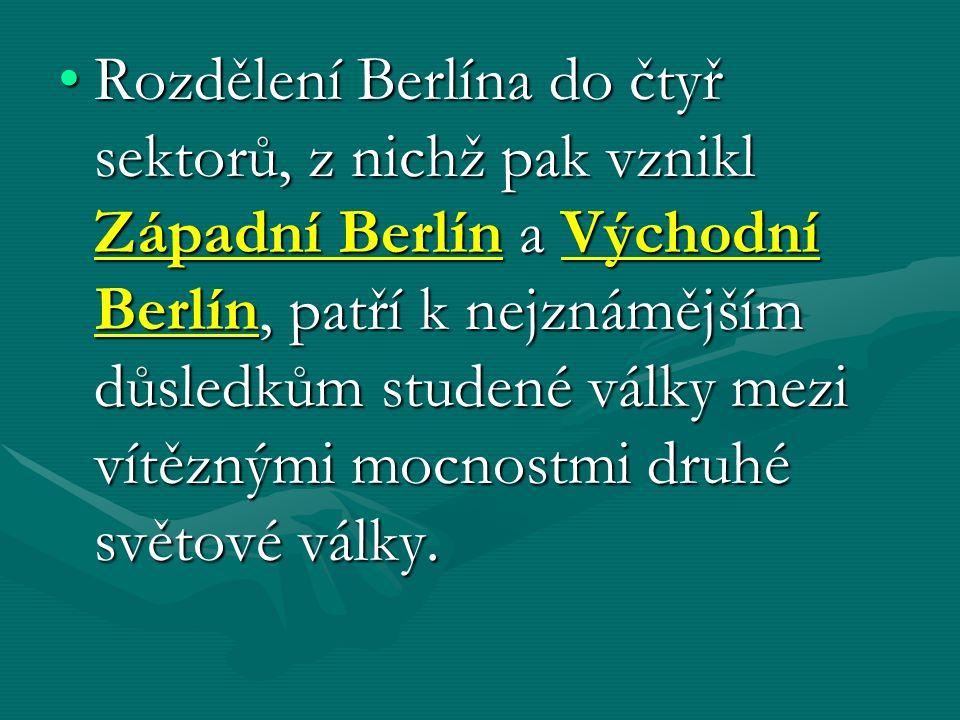 Rozdělení Berlína do čtyř sektorů, z nichž pak vznikl Západní Berlín a Východní Berlín, patří k nejznámějším důsledkům studené války mezi vítěznými mocnostmi druhé světové války.Rozdělení Berlína do čtyř sektorů, z nichž pak vznikl Západní Berlín a Východní Berlín, patří k nejznámějším důsledkům studené války mezi vítěznými mocnostmi druhé světové války.