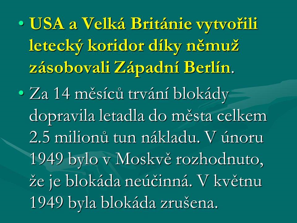 USA a Velká Británie vytvořili letecký koridor díky němuž zásobovali Západní Berlín.USA a Velká Británie vytvořili letecký koridor díky němuž zásobovali Západní Berlín.