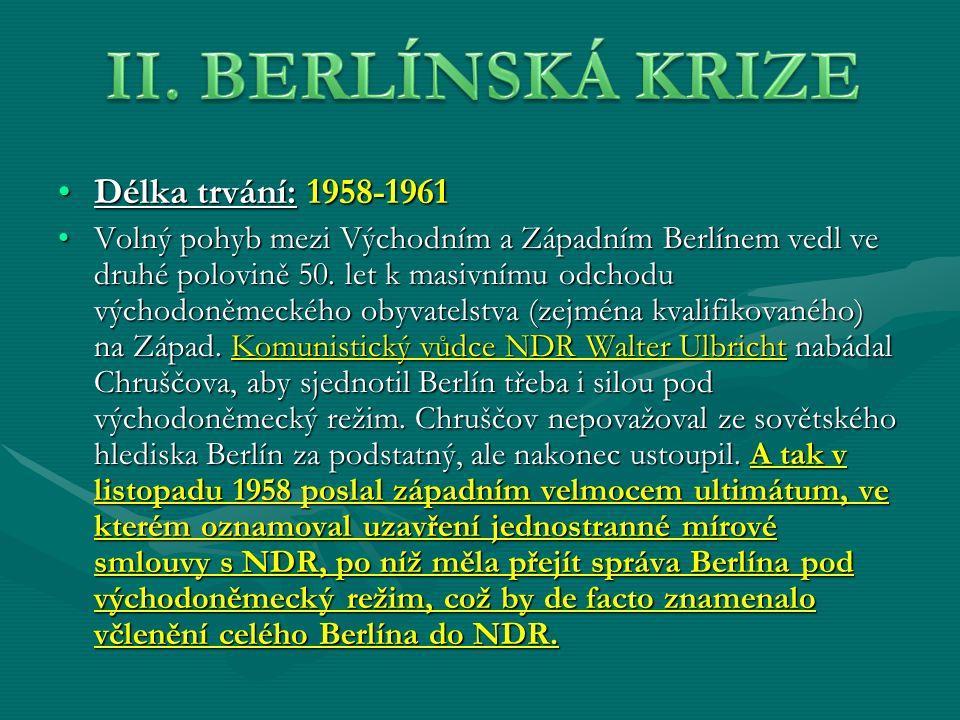 Délka trvání: 1958-1961Délka trvání: 1958-1961 Volný pohyb mezi Východním a Západním Berlínem vedl ve druhé polovině 50.