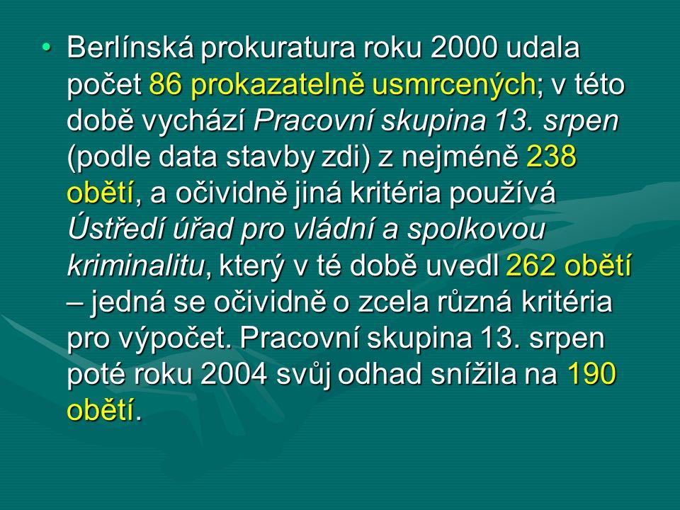 Berlínská prokuratura roku 2000 udala počet 86 prokazatelně usmrcených; v této době vychází Pracovní skupina 13.