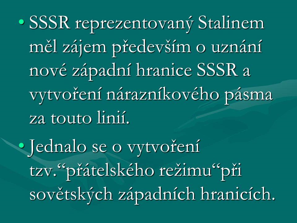 SSSR reprezentovaný Stalinem měl zájem především o uznání nové západní hranice SSSR a vytvoření nárazníkového pásma za touto linií.SSSR reprezentovaný Stalinem měl zájem především o uznání nové západní hranice SSSR a vytvoření nárazníkového pásma za touto linií.
