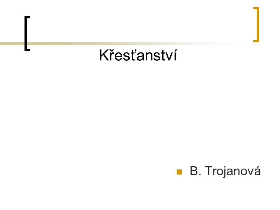 Křesťanství B. Trojanová