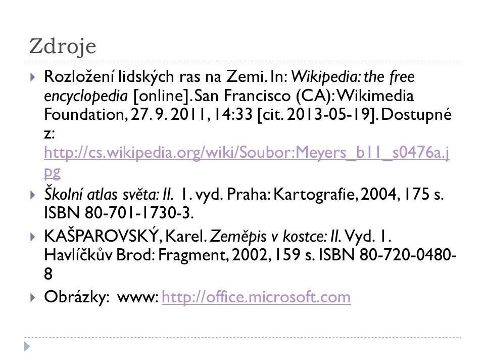 Zdroje  Rozložení lidských ras na Zemi. In: Wikipedia: the free encyclopedia [online].