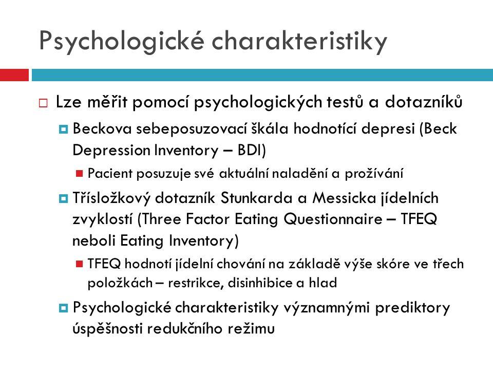 Psychologické charakteristiky  Lze měřit pomocí psychologických testů a dotazníků  Beckova sebeposuzovací škála hodnotící depresi (Beck Depression I