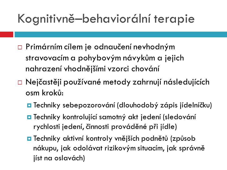 Kognitivně–behaviorální terapie  Primárním cílem je odnaučení nevhodným stravovacím a pohybovým návykům a jejich nahrazení vhodnějšími vzorci chování