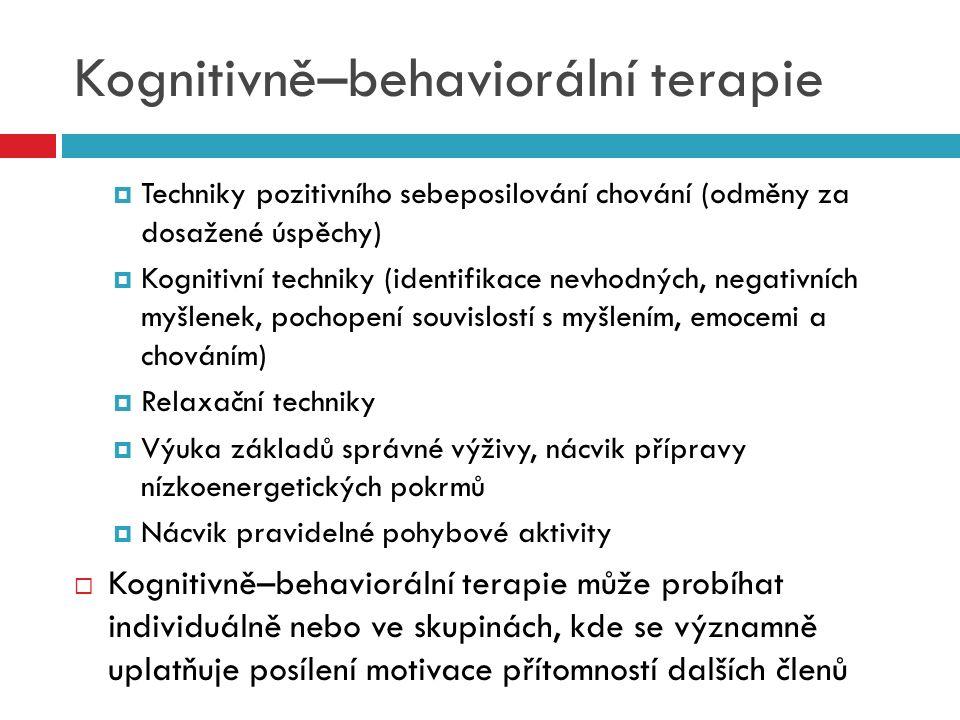 Kognitivně–behaviorální terapie  Techniky pozitivního sebeposilování chování (odměny za dosažené úspěchy)  Kognitivní techniky (identifikace nevhodn