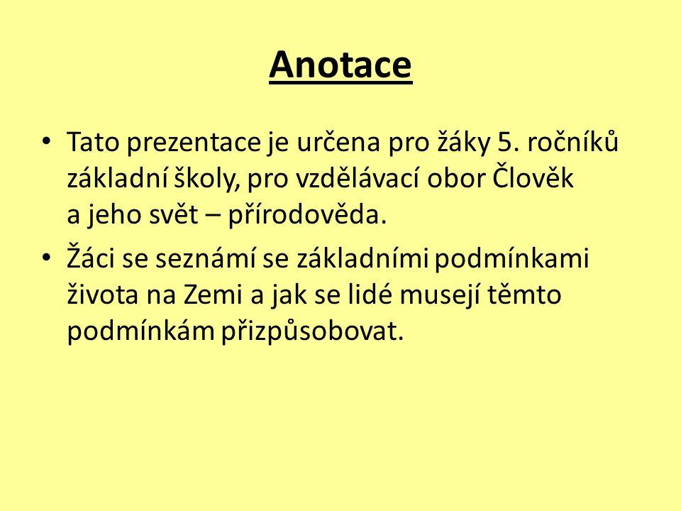 Anotace Tato prezentace je určena pro žáky 5.