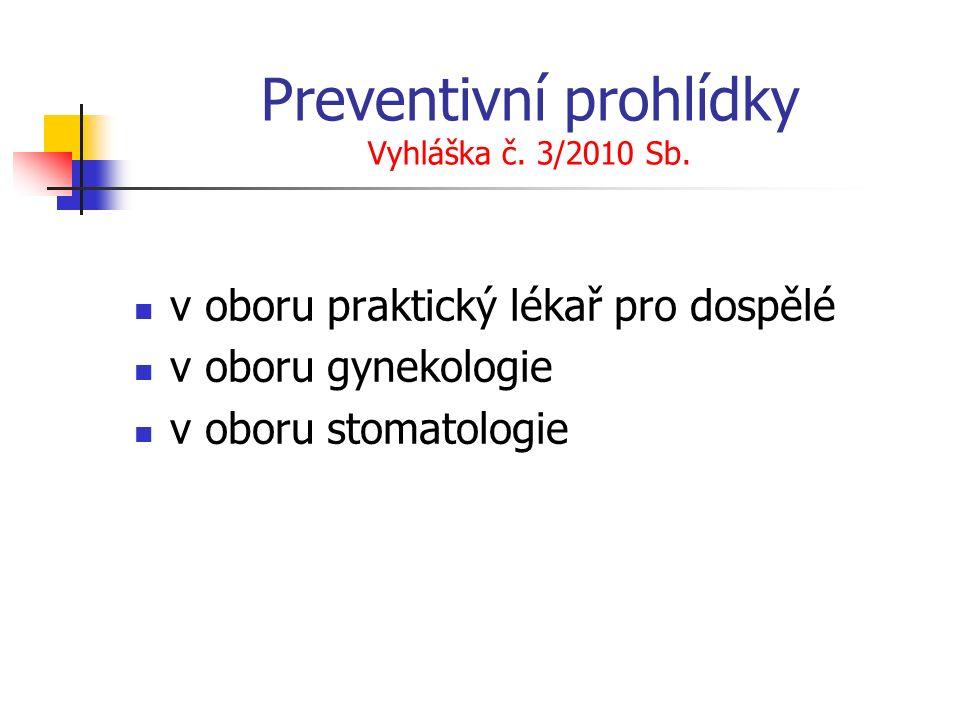 Preventivní prohlídky Vyhláška č. 3/2010 Sb.