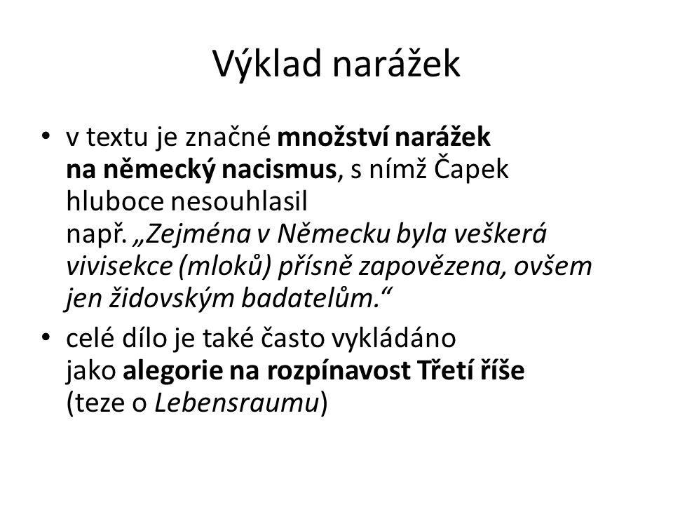 Výklad narážek v textu je značné množství narážek na německý nacismus, s nímž Čapek hluboce nesouhlasil např.