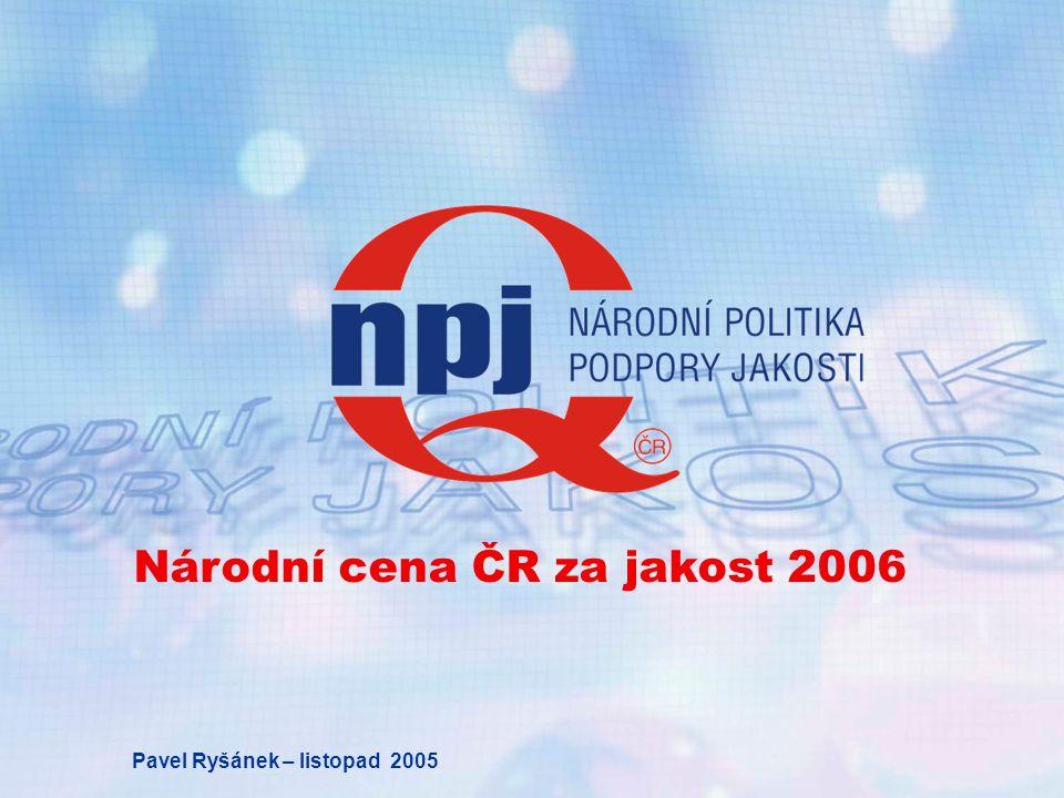 Národní cena ČR za jakost 2006 Pavel Ryšánek – listopad 2005