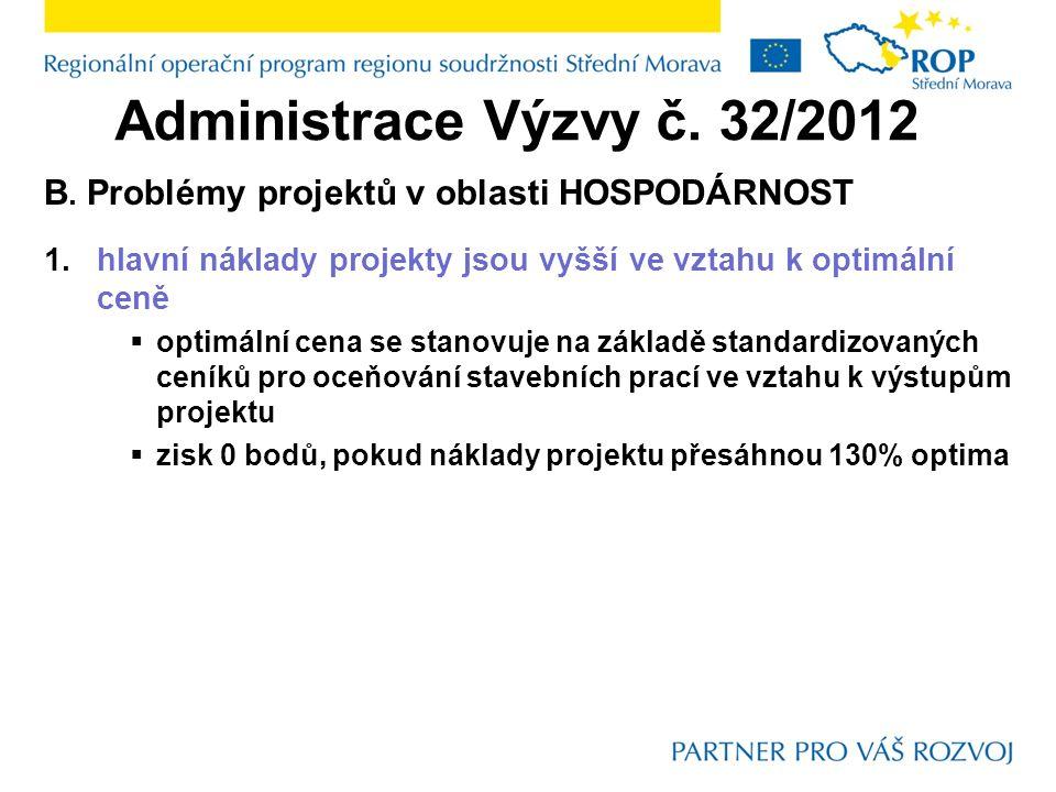 Administrace Výzvy č. 32/2012 B.