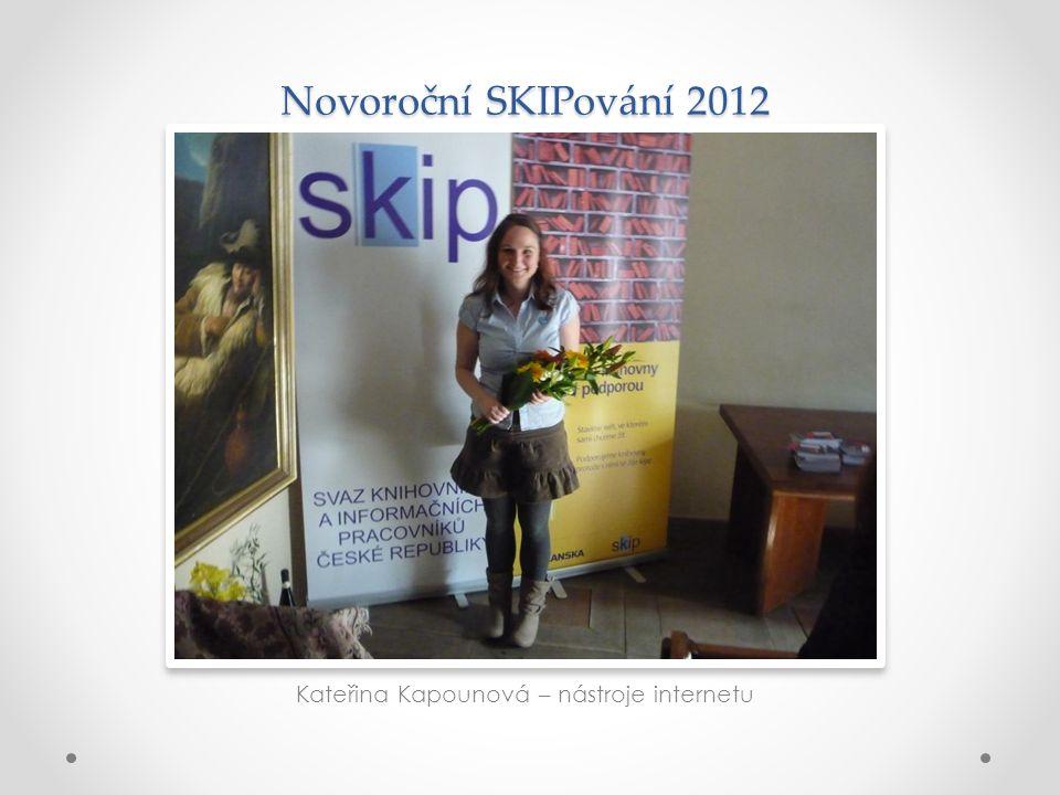 Novoroční SKIPování 2012 Kateřina Kapounová – nástroje internetu