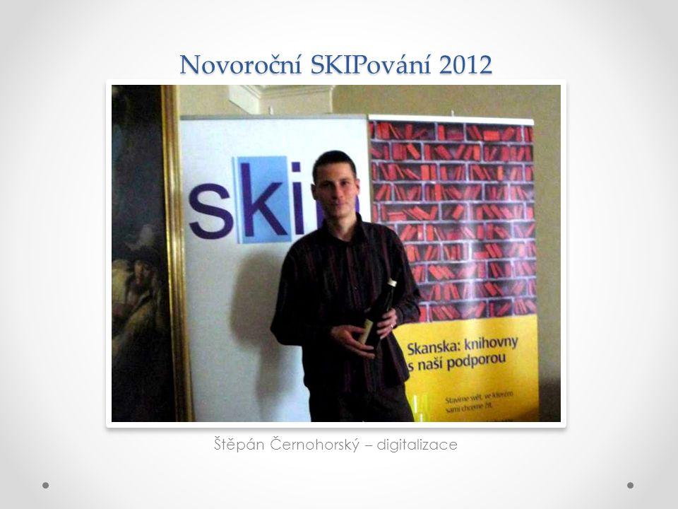 Novoroční SKIPování 2012 Štěpán Černohorský – digitalizace