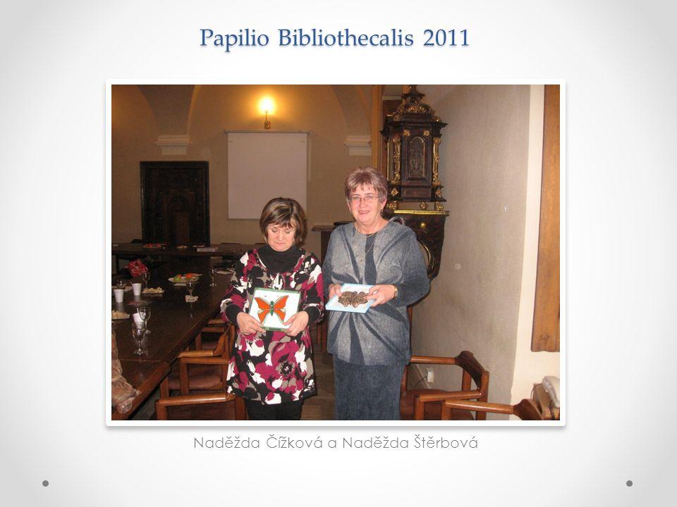 Papilio Bibliothecalis 2011 Naděžda Čížková a Naděžda Štěrbová