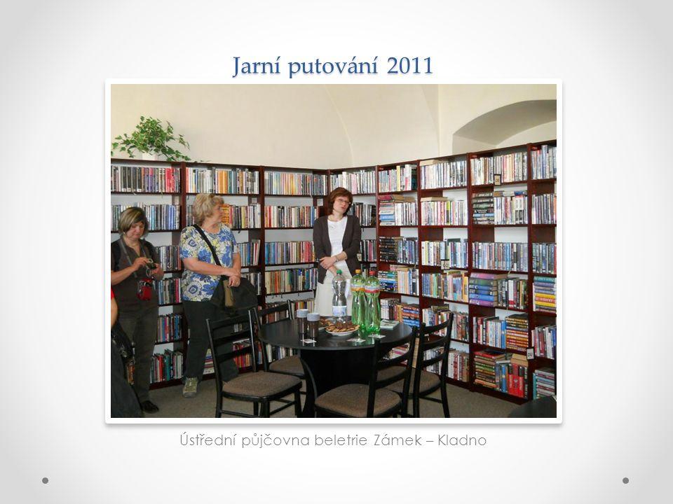 Jarní putování 2011 Ústřední půjčovna beletrie Zámek – Kladno