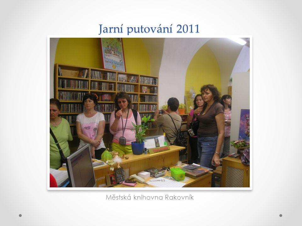 Jarní putování 2011 Městská knihovna Rakovník