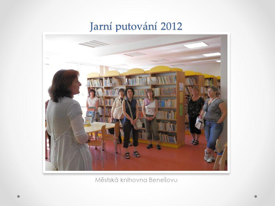 Jarní putování 2012 Městská knihovna Benešovu