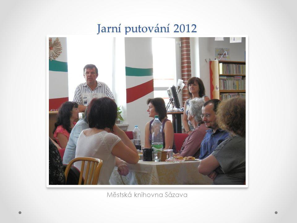 Jarní putování 2012 Městská knihovna Sázava