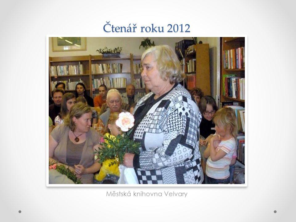 Čtenář roku 2012 Městská knihovna Velvary