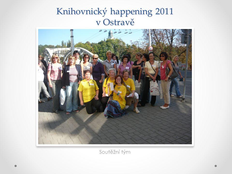 Knihovnický happening 2011 v Ostravě Soutěžní tým