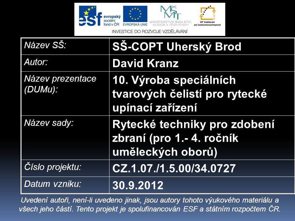 Název SŠ: SŠ-COPT Uherský Brod Autor: David Kranz Název prezentace (DUMu): 10.