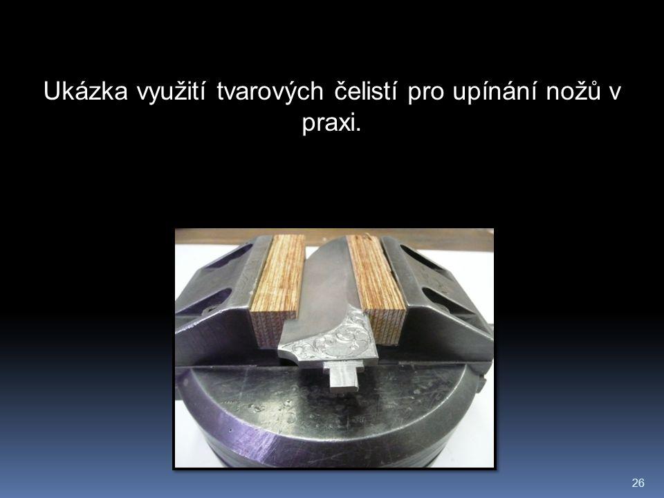 26 Ukázka využití tvarových čelistí pro upínání nožů v praxi.