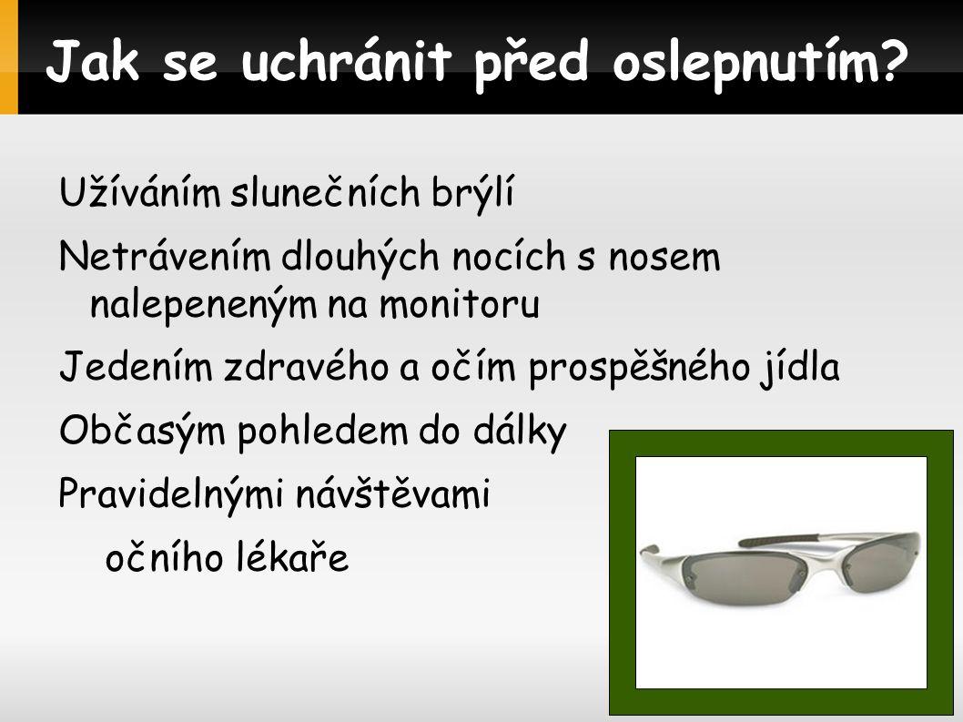 Jak se uchránit před oslepnutím.