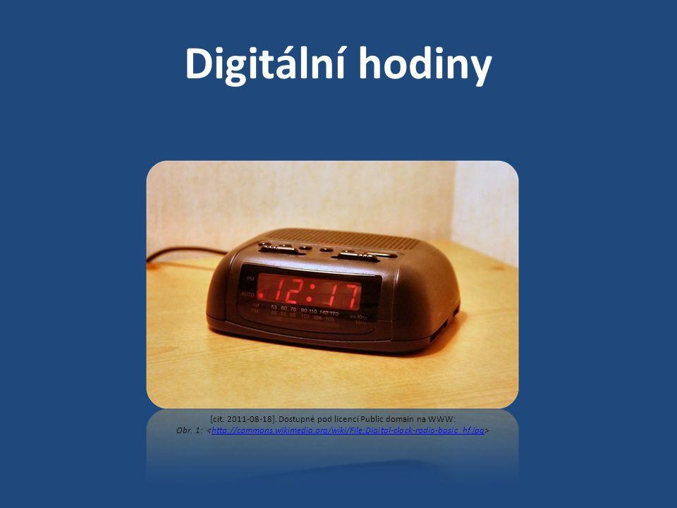 Digitální hodiny [cit. 2011-08-18]. Dostupné pod licencí Public domain na WWW: Obr. 1: http://commons.wikimedia.org/wiki/File:Digital-clock-radio-basi