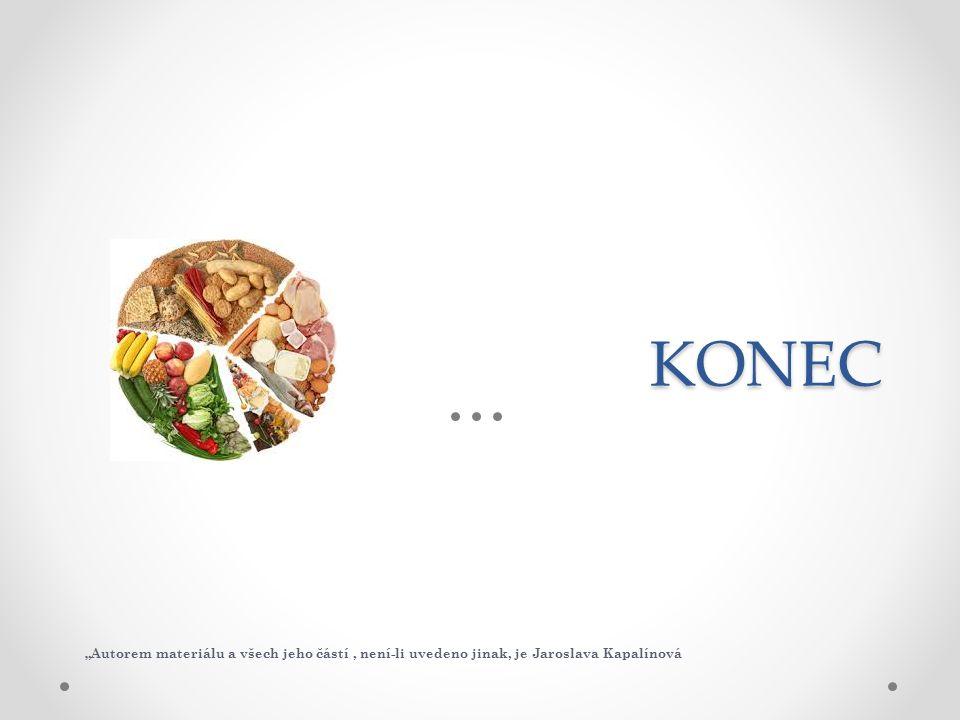 """KONEC """"Autorem materiálu a všech jeho částí, není-li uvedeno jinak, je Jaroslava Kapalínová"""