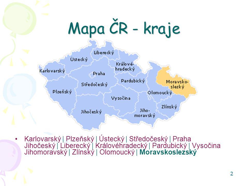 Mapa ČR - kraje Karlovarský | Plzeňský | Ústecký | Středočeský | Praha Jihočeský | Liberecký | Královéhradecký | Pardubický | Vysočina Jihomoravský | Zlínský | Olomoucký | Moravskoslezský 2