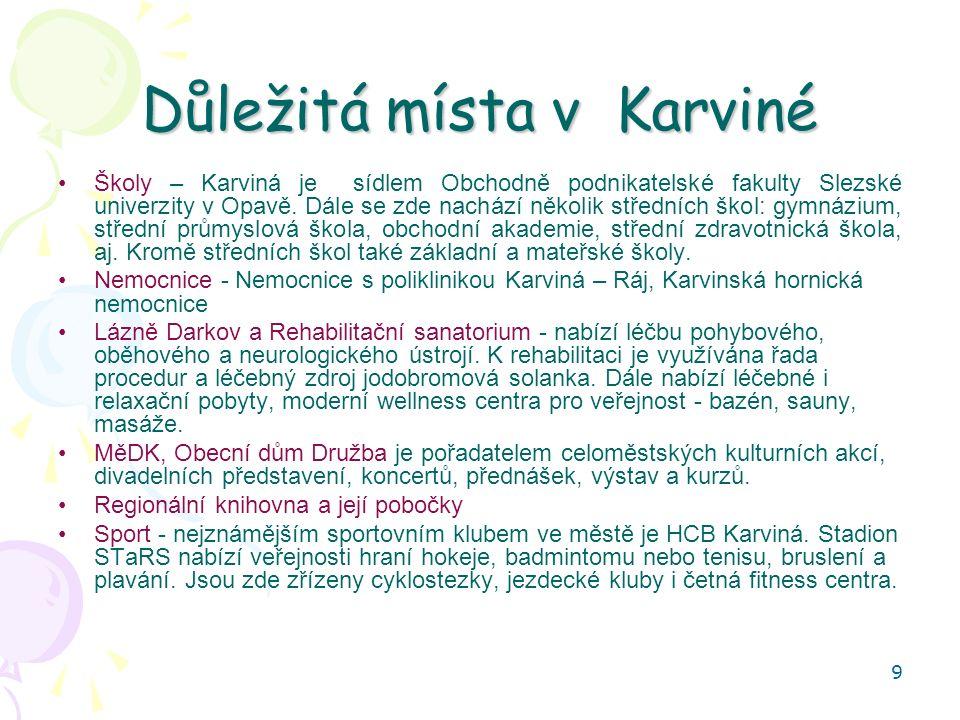 9 Důležitá místa v Karviné Školy – Karviná je sídlem Obchodně podnikatelské fakulty Slezské univerzity v Opavě.