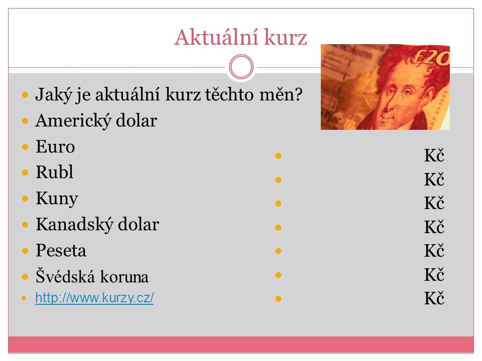 Úkoly Využij aktuálního kurzovního lístku, vyber si dva úkoly a ty vypočítej http://www.kurzy.cz/ Kolik Kč budu potřebovat k nákupu 150 liber.