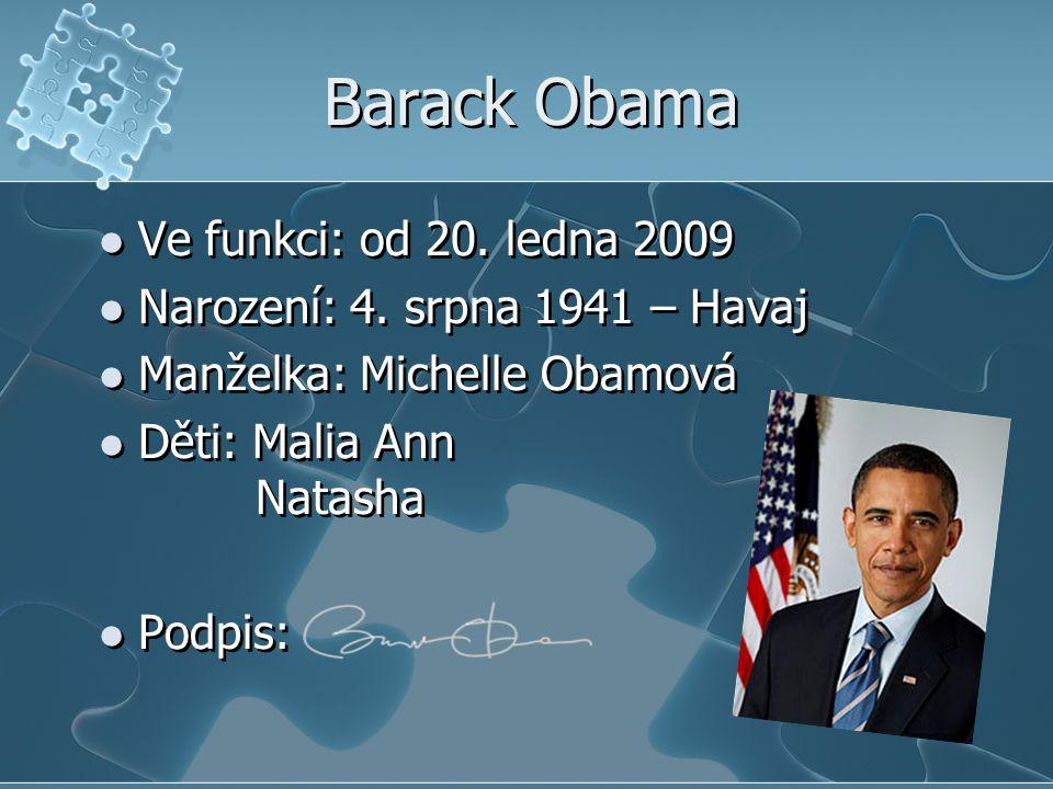 Barack Obama Ve funkci: od 20.ledna 2009 Narození: 4.