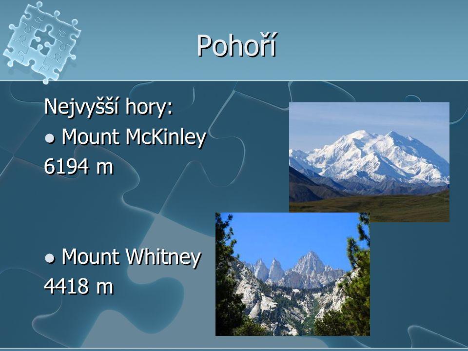 Pohoří Nejvyšší hory: Mount McKinley 6194 m Mount Whitney 4418 m Nejvyšší hory: Mount McKinley 6194 m Mount Whitney 4418 m