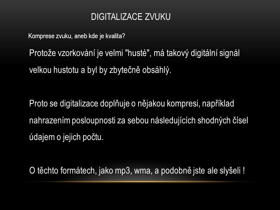 Opakování: 1, Co je tedy principem digitalizace.2, Co je vzorek.