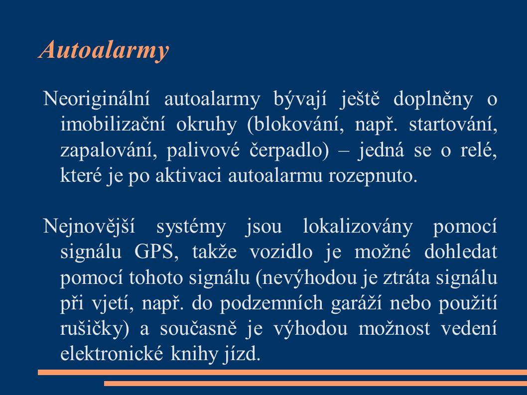 Autoalarmy Neoriginální autoalarmy bývají ještě doplněny o imobilizační okruhy (blokování, např. startování, zapalování, palivové čerpadlo) – jedná se