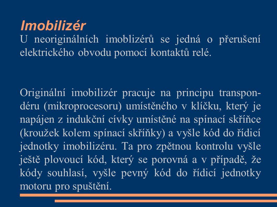 Imobilizér U neoriginálních imoblizérů se jedná o přerušení elektrického obvodu pomocí kontaktů relé.