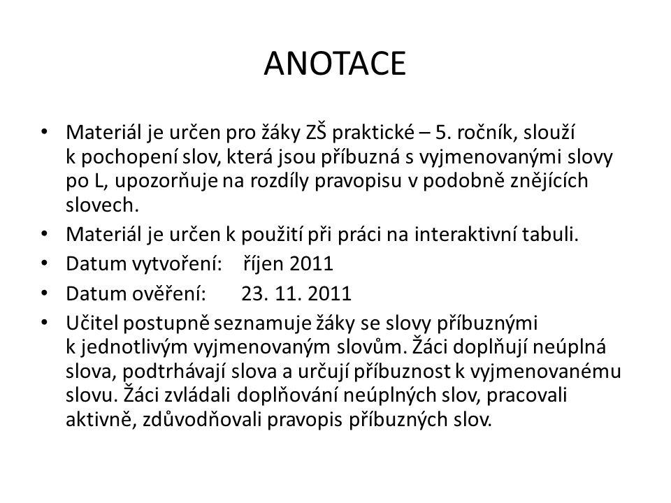 ANOTACE Materiál je určen pro žáky ZŠ praktické – 5.