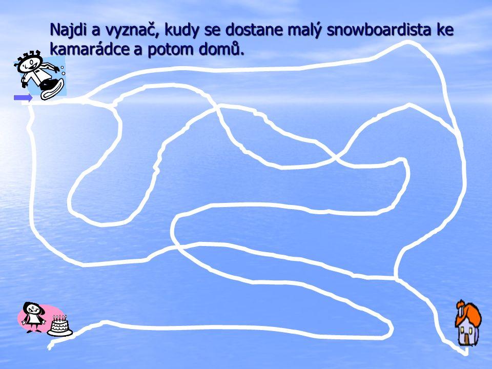 Najdi a vyznač, kudy se dostane malý snowboardista ke kamarádce a potom domů.