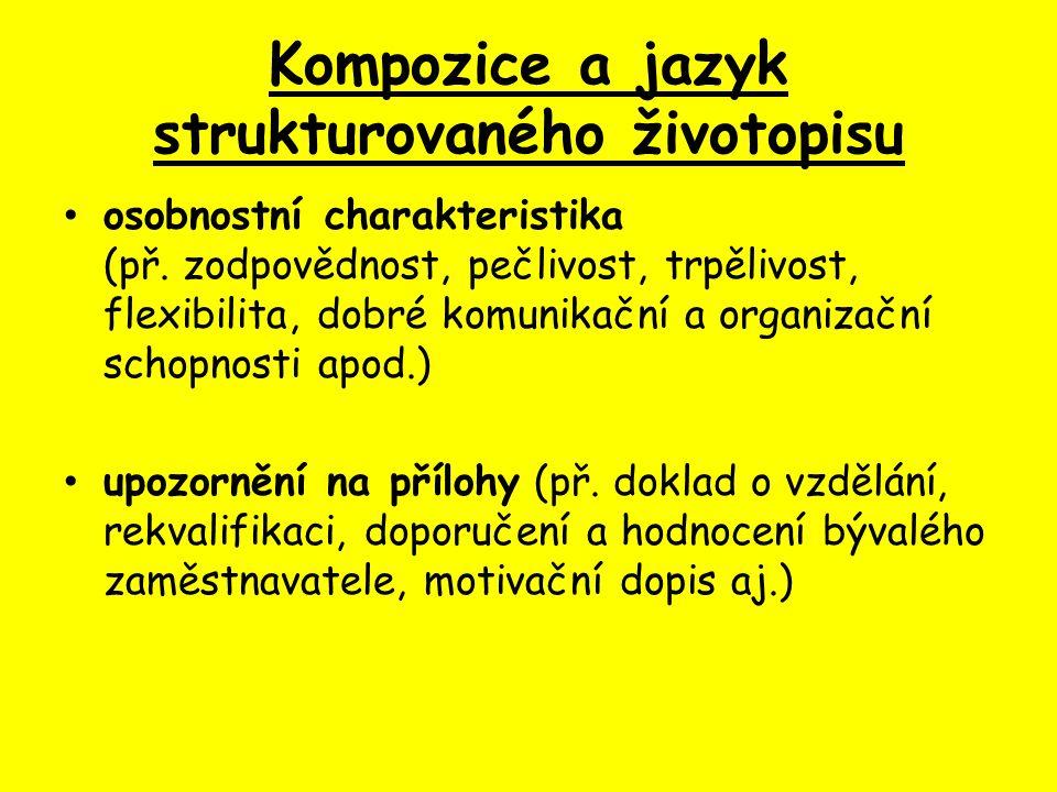 Kompozice a jazyk strukturovaného životopisu osobnostní charakteristika (př.