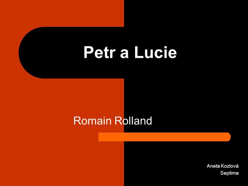 Petr a Lucie Romain Rolland Aneta Kozlová Septima