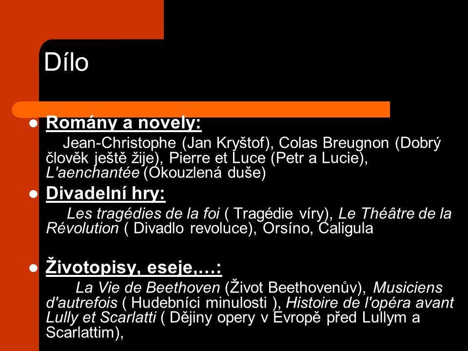 Dílo Romány a novely: Jean-Christophe (Jan Kryštof), Colas Breugnon (Dobrý člověk ještě žije), Pierre et Luce (Petr a Lucie), L'aenchantée (Okouzlená